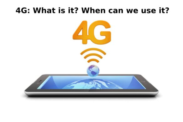 4G: What is it? When can we use it?