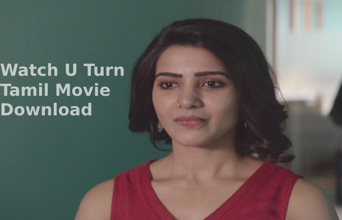 Watch U Turn Tamil Movie Download