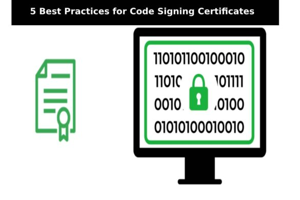 5 Best Practices for Code Signing Certificates - The Marketing Info