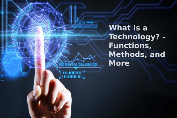 What is a Technology? - Functions, Methods, and More - 2021