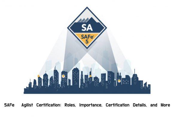 SAFe® Agilist Certification: Roles, Importance, Certification Details, and More