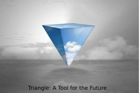 Triangle_ A Tool for the Future